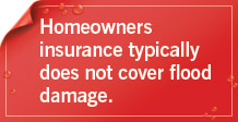 Homeowners does not cover flood