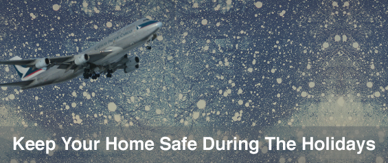how to keep house safe when on vacation